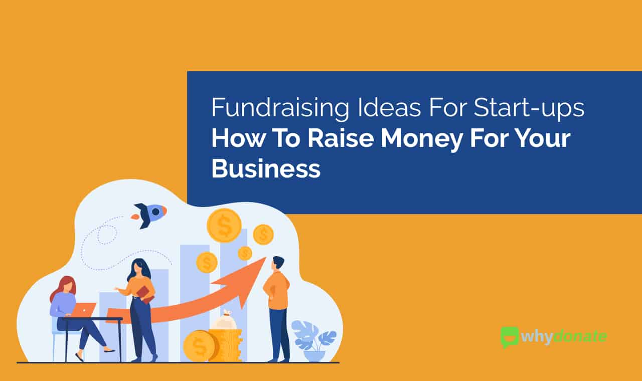 Fundraising Ideas For Start ups 1 Great Fundraising Ideas For Start-ups - How To Raise Money For Your Business